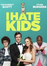 ดูหนังออนไลน์ฟรี I Hate Kids (2019) ฉันเกลียดเด็ก